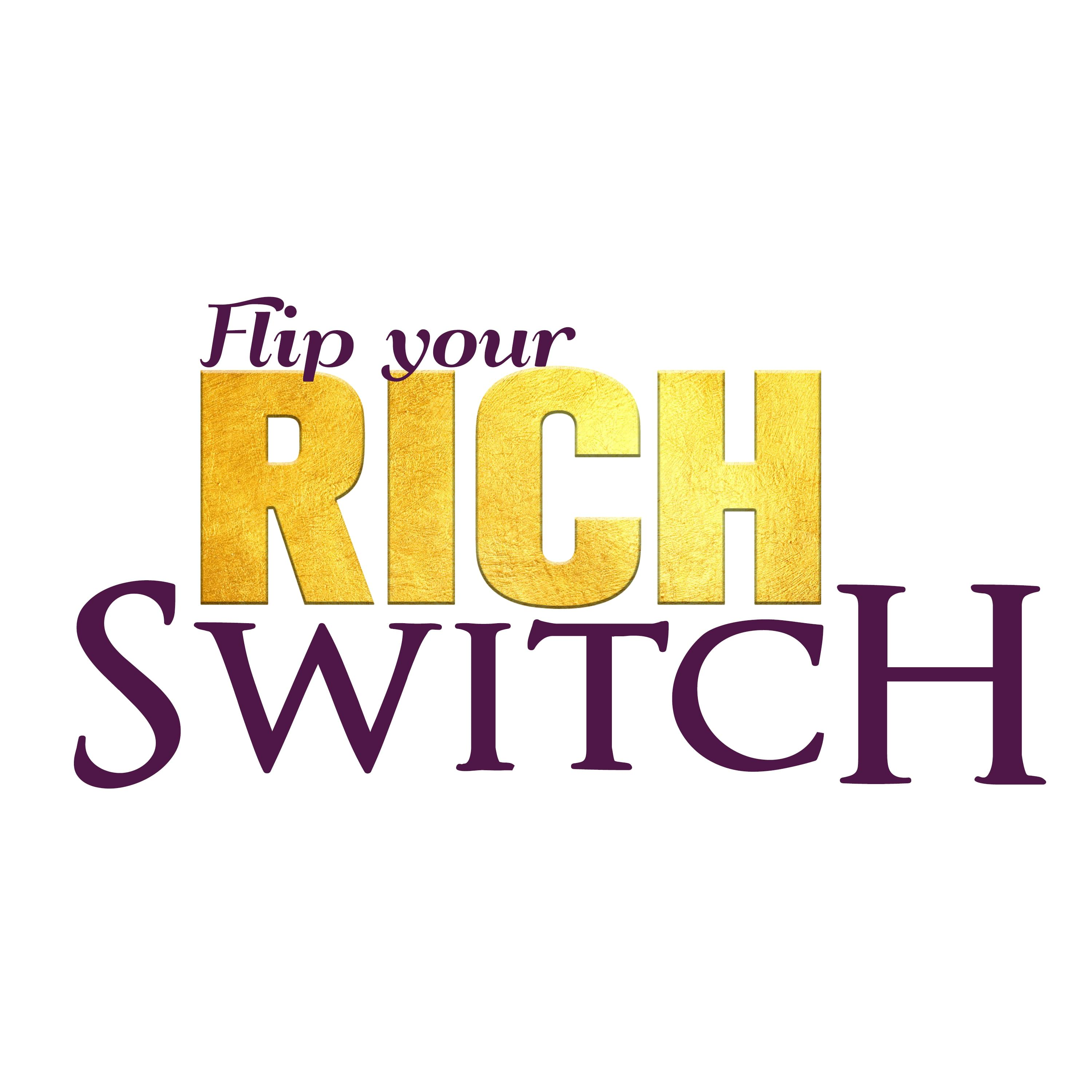Flip Your Rich Switch